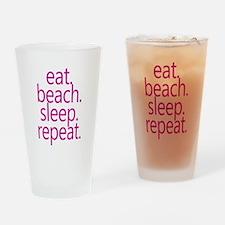 eat beach sleep repeat Drinking Glass