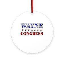 WAYNE for congress Ornament (Round)