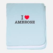 I Love AMBROSE baby blanket