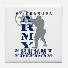 Grandpa Fought Freedom - ARMY Tile Coaster