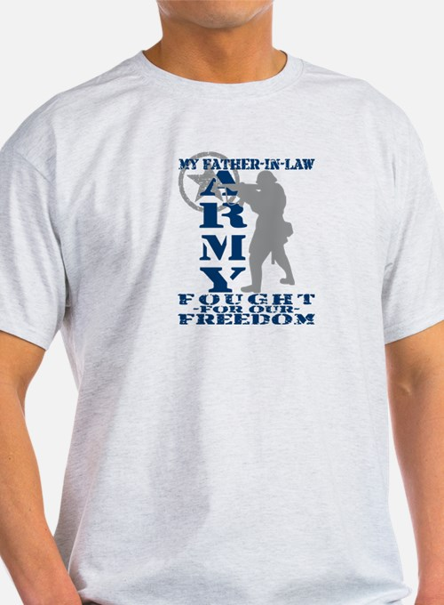 Father-n-Law Fought Freedom - ARMY T-Shirt