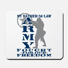 Father-n-Law Fought Freedom - ARMY Mousepad