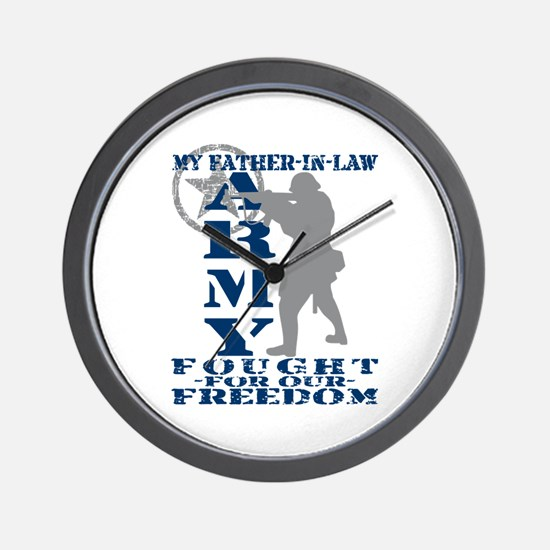 Father-n-Law Fought Freedom - ARMY Wall Clock