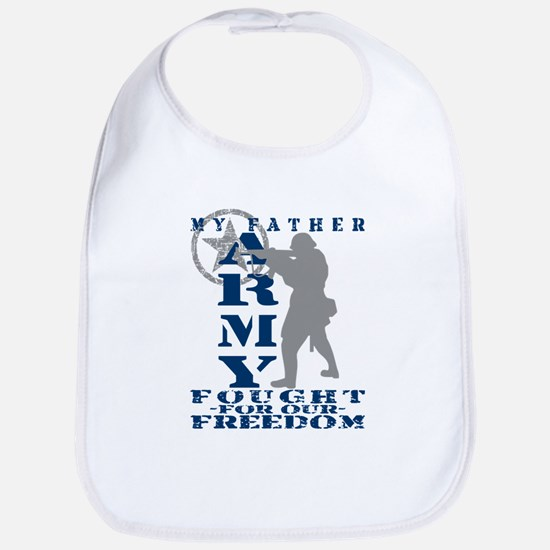 Father Fought Freedom - ARMY Bib