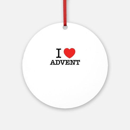 I Love ADVENT Round Ornament