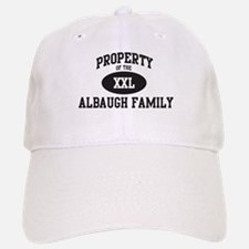 Property of Albaugh Family Baseball Baseball Cap