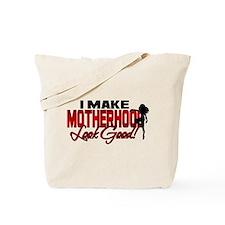 Making Motherhood Look Good Tote Bag