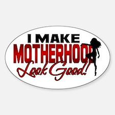Making Motherhood Look Good Oval Decal