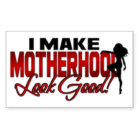 Making Motherhood Look Good Rectangle Sticker
