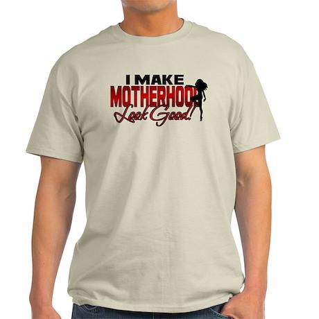 Making Motherhood Look Good Light T-Shirt