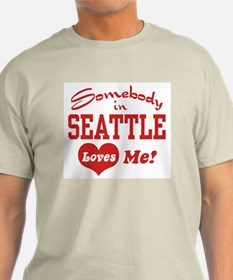 Somebody in Seattle Loves Me T-Shirt