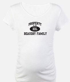 Property of Beaudry Family Shirt