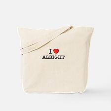 I Love ALRIGHT Tote Bag