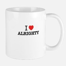 I Love ALRIGHTY Mugs