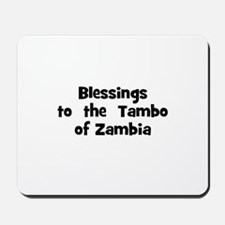 Blessings  to  the  Tambo of  Mousepad