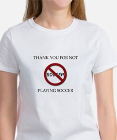 thank you for not playing soccer T-Shirt