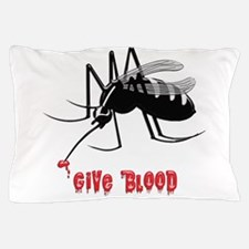 Mosquito Biting TEXT: Give Blood Pillow Case