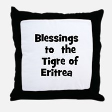 Blessings  to  the  Tigre of  Throw Pillow
