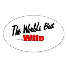 """The World's Best Wife"" Oval Decal"