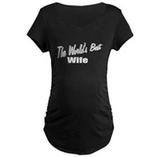 """The World's Best Wife"" T-Shirt"
