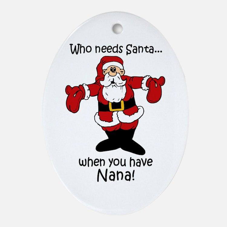 Who needs Santa Oval Ornament
