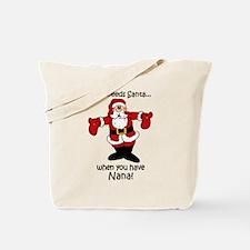 Who needs Santa Tote Bag