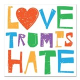 Love trumps hate Square Car Magnets