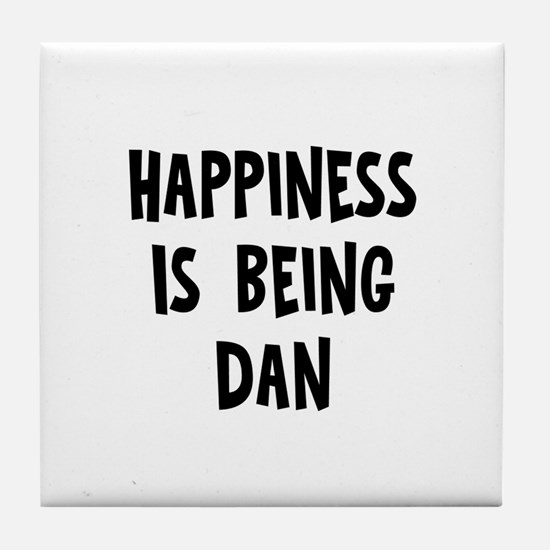 Happiness is being Dan Tile Coaster