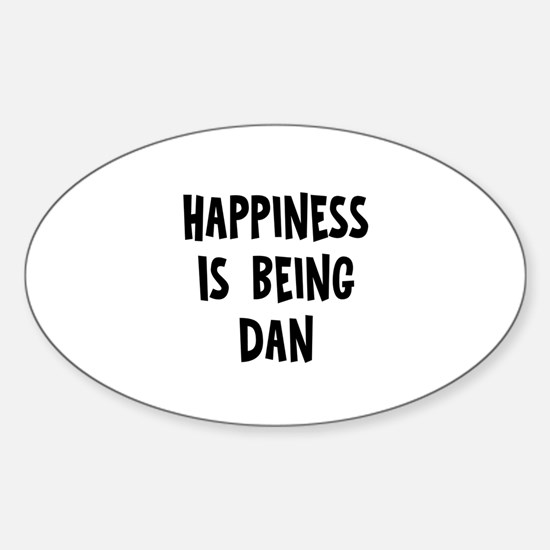 Happiness is being Dan Oval Decal