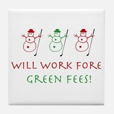 Work Fore Green Fees - Tile Coaster