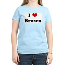I Love Brown T-Shirt