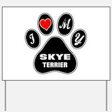 I love my Skye Terrier Dog Yard Sign