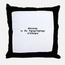 Blessings  to  the  Tigray-Ti Throw Pillow