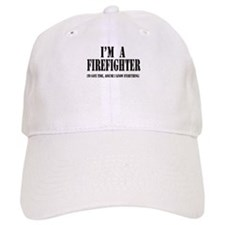 I'm A Firefighter-Light Baseball Cap