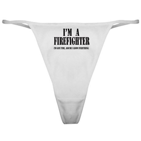 I'm A Firefighter-Light Classic Thong