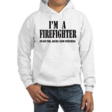 I'm A Firefighter-Light Hoodie