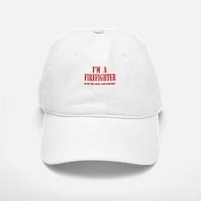 I'm A Firefighter- Red Baseball Baseball Cap