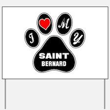 I love my Saint Bernard Dog Yard Sign
