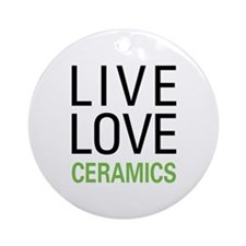 Live Love Ceramics Ornament (Round)
