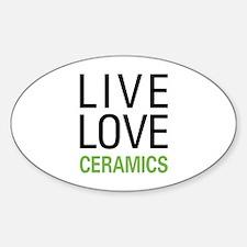Live Love Ceramics Decal