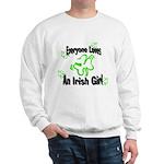 Everyone loves an Irish Girl Sweatshirt