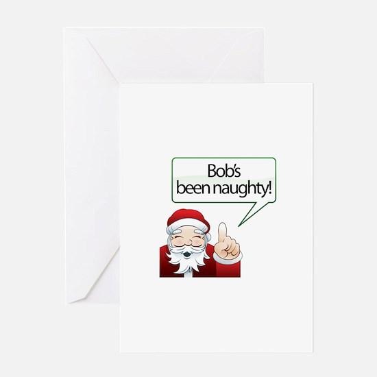 Bob 's Been Naughty Greeting Card