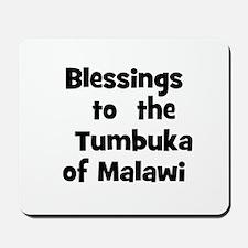 Blessings  to  the  Tumbuka o Mousepad