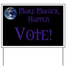 Make Magick Happen - Vote (Yard Sign)