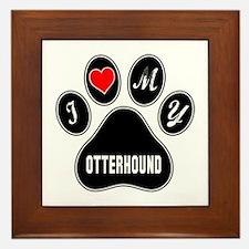 I love my Otterhound Dog Framed Tile