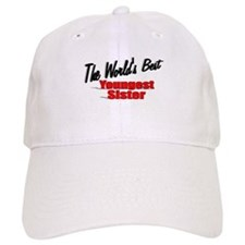 """The World's Best Youngest Sister"" Baseball Cap"