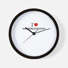 I Love ANTIRELIGIOUSLY Wall Clock