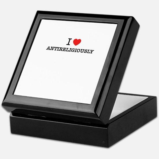 I Love ANTIRELIGIOUSLY Keepsake Box