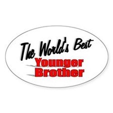 """""""The World's Best Younger Brother"""" Oval Decal"""