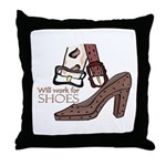 Will work for shoes forever Throw Pillow